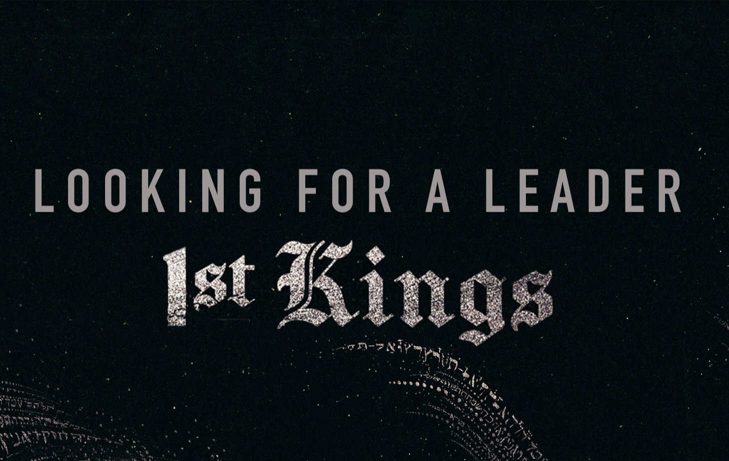 1 Kings: Looking for a Leader